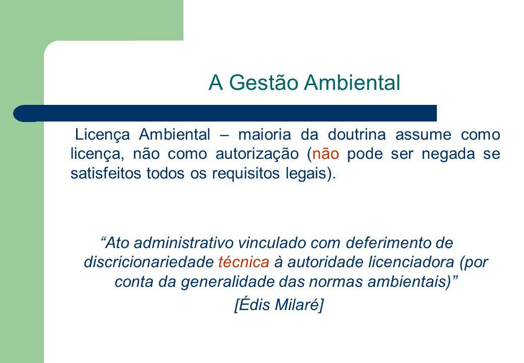 """Licença Ambiental – maioria da doutrina assume como licença, não como autorização (não pode ser negada se satisfeitos todos os requisitos legais). """"At"""