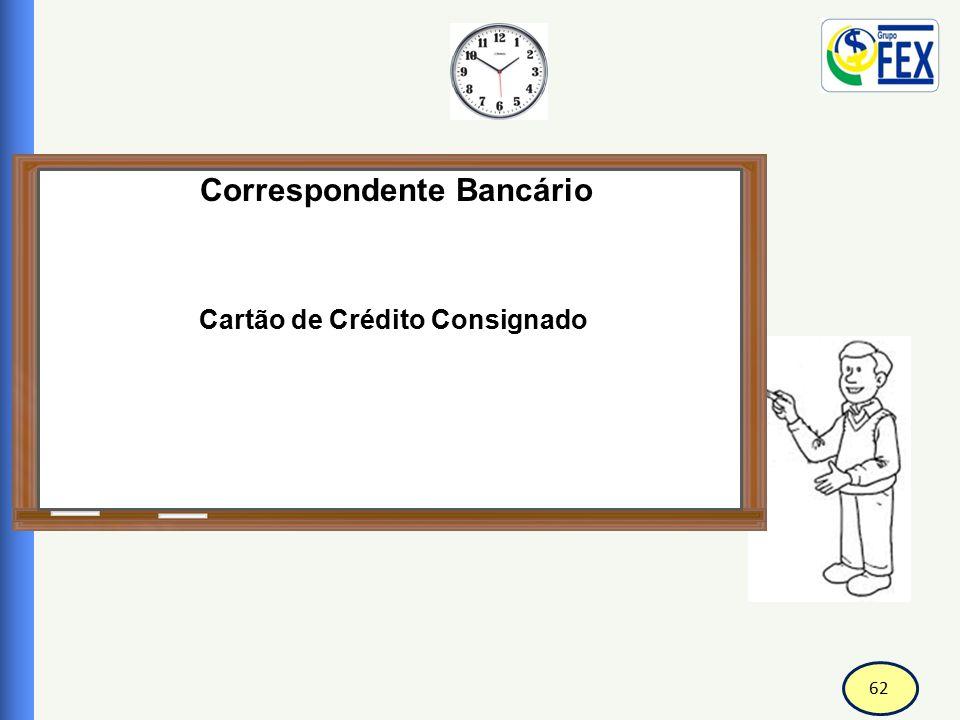 62 Correspondente Bancário Cartão de Crédito Consignado