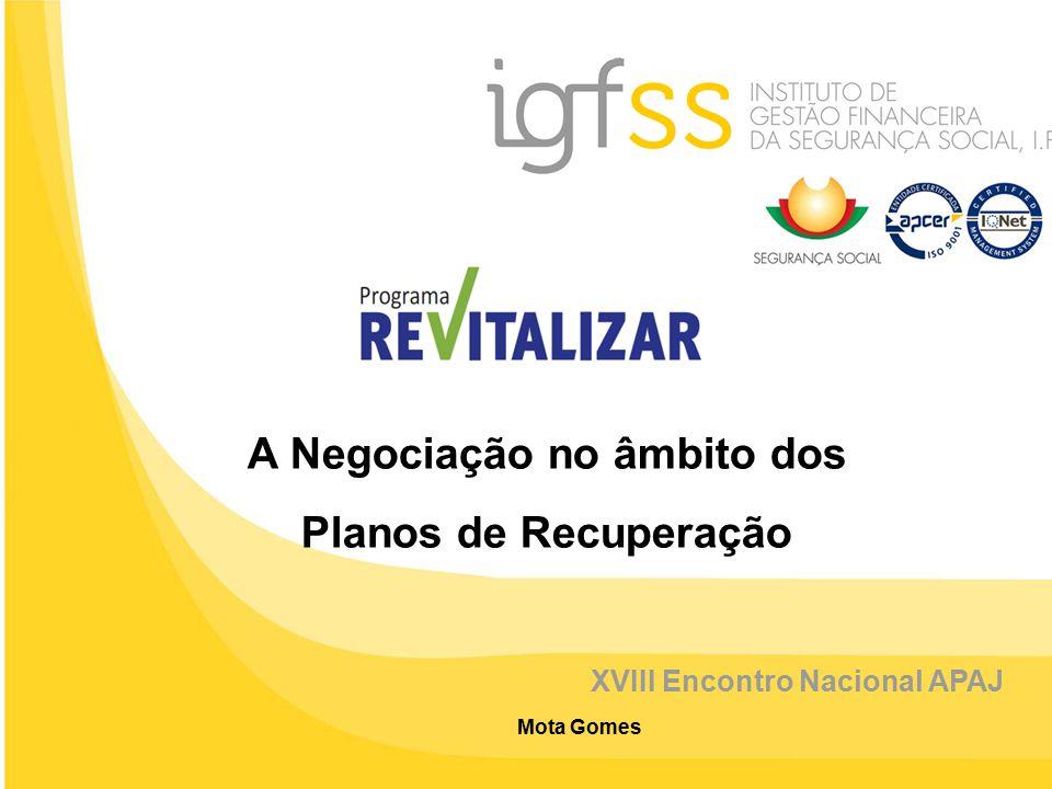 1 A Negociação no âmbito dos Planos de Recuperação XVIII Encontro Nacional APAJ Mota Gomes