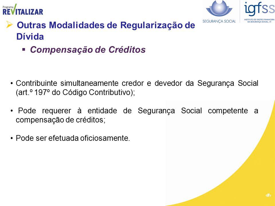 49  Outras Modalidades de Regularização de Dívida  Compensação de Créditos Contribuinte simultaneamente credor e devedor da Segurança Social (art.º