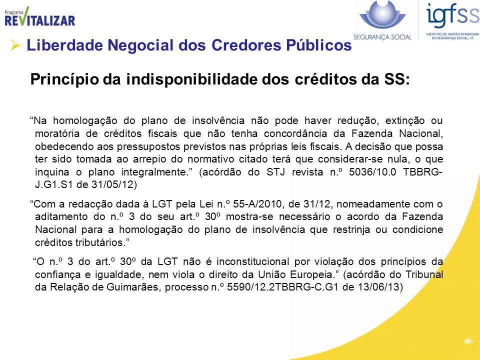 """5 Princípio da indisponibilidade dos créditos da SS: """"Na homologação do plano de insolvência não pode haver redução, extinção ou moratória de créditos"""