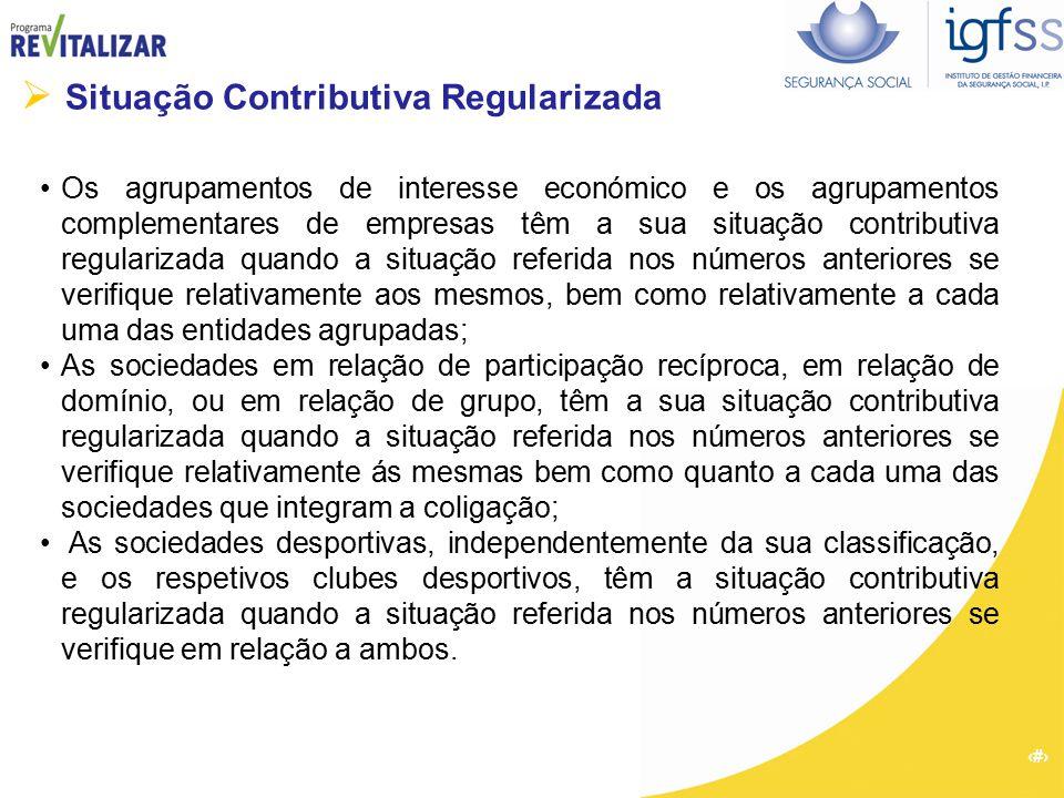 53  Situação Contributiva Regularizada Os agrupamentos de interesse económico e os agrupamentos complementares de empresas têm a sua situação contrib