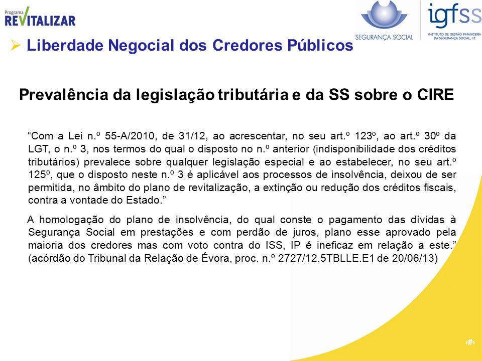 """6 Prevalência da legislação tributária e da SS sobre o CIRE """"Com a Lei n.º 55-A/2010, de 31/12, ao acrescentar, no seu art.º 123º, ao art.º 30º da LGT"""