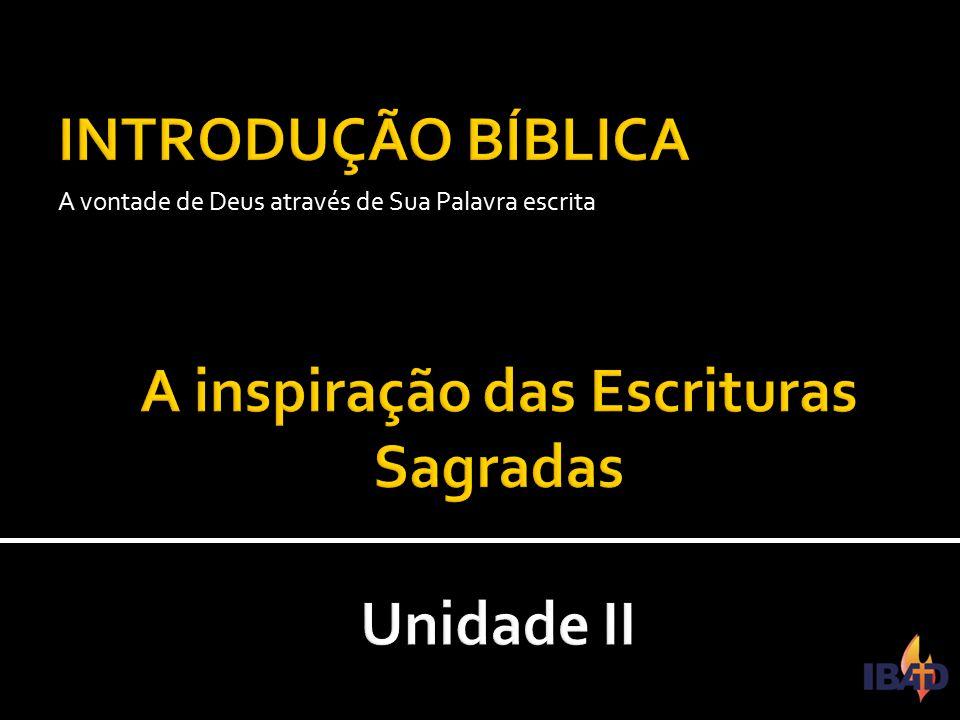 IBAD – PINDAMONHANGABA/SP  Estudaremos sobre a inspiração das Escrituras Sagradas.