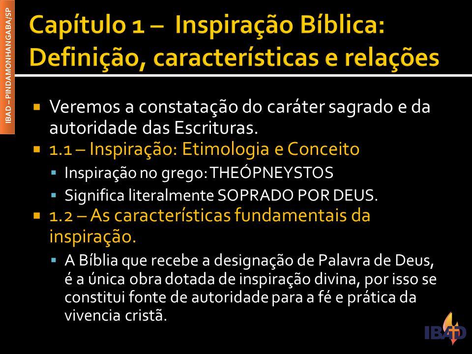 IBAD – PINDAMONHANGABA/SP  Veremos a constatação do caráter sagrado e da autoridade das Escrituras.