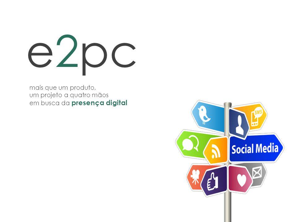 e2pc mais que um produto, um projeto a quatro mãos em busca da presença digital