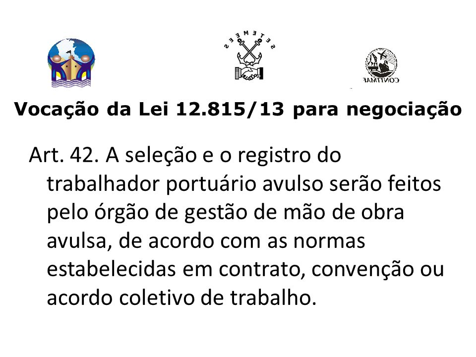 Vocação da Lei 12.815/13 para negociação Art.43.