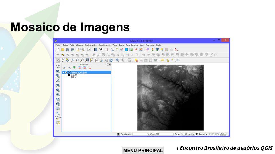 I Encontro Brasileiro de usuários QGIS Mosaico de Imagens