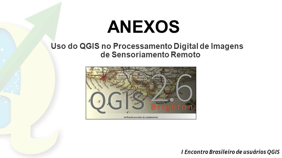 ANEXOS Uso do QGIS no Processamento Digital de Imagens de Sensoriamento Remoto