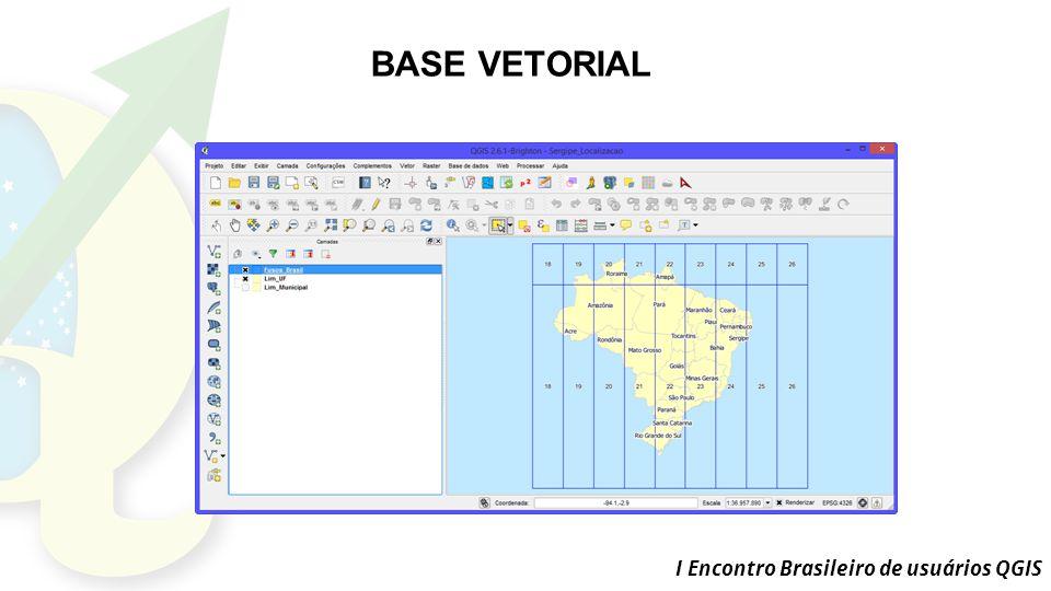 I Encontro Brasileiro de usuários QGIS BASE VETORIAL