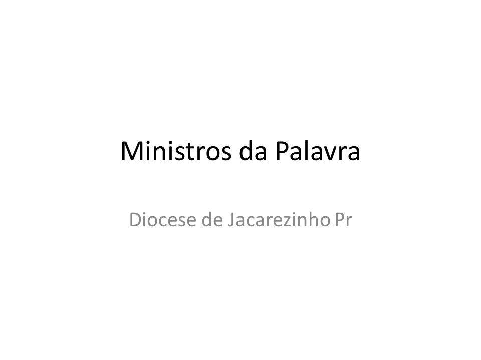 Ministros da Palavra Diocese de Jacarezinho Pr
