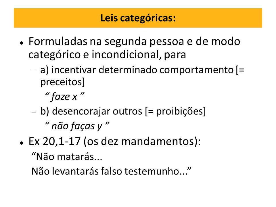 """Leis categóricas: Formuladas na segunda pessoa e de modo categórico e incondicional, para  a) incentivar determinado comportamento [= preceitos] """" fa"""