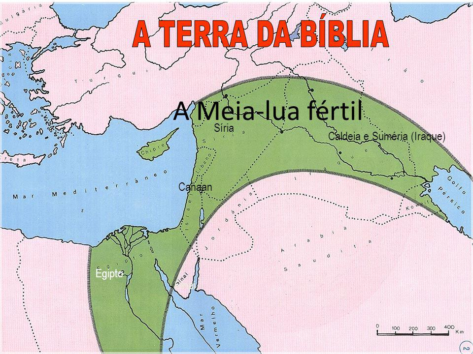 Caldeia e Suméria (Iraque) Síria Canaan Egipto Sinai A Meia-lua fértil