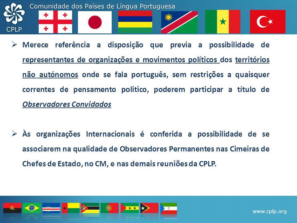 www.cplp.org  Merece referência a disposição que previa a possibilidade de representantes de organizações e movimentos políticos dos territórios não