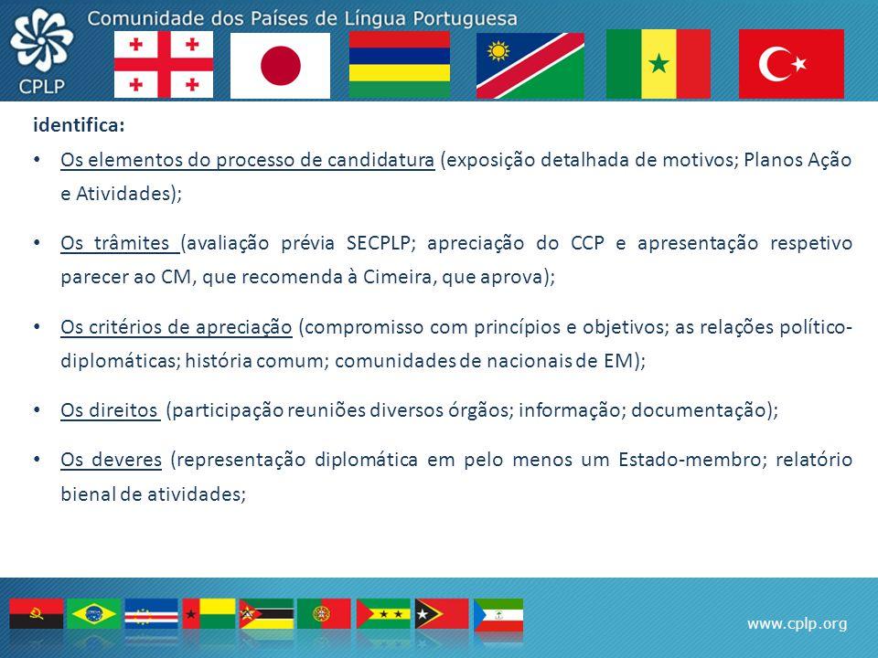 www.cplp.org identifica: Os elementos do processo de candidatura (exposição detalhada de motivos; Planos Ação e Atividades); Os trâmites (avaliação pr