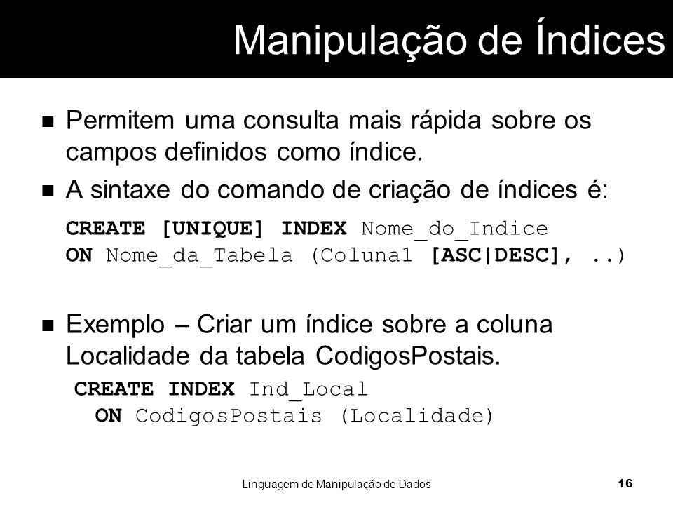 Permitem uma consulta mais rápida sobre os campos definidos como índice.