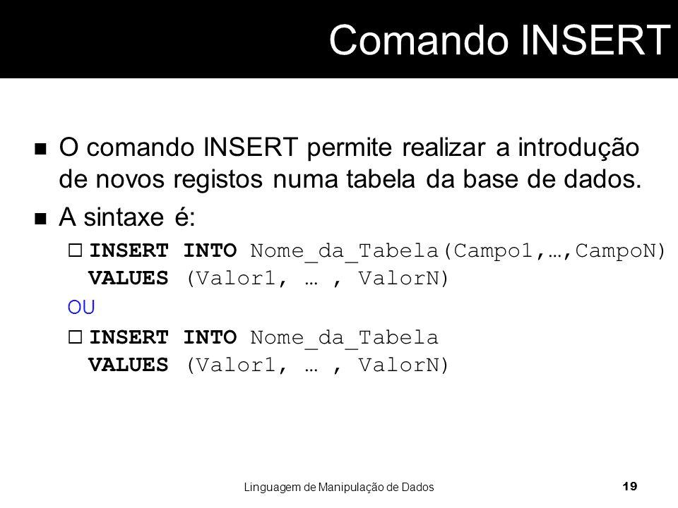 O comando INSERT permite realizar a introdução de novos registos numa tabela da base de dados.