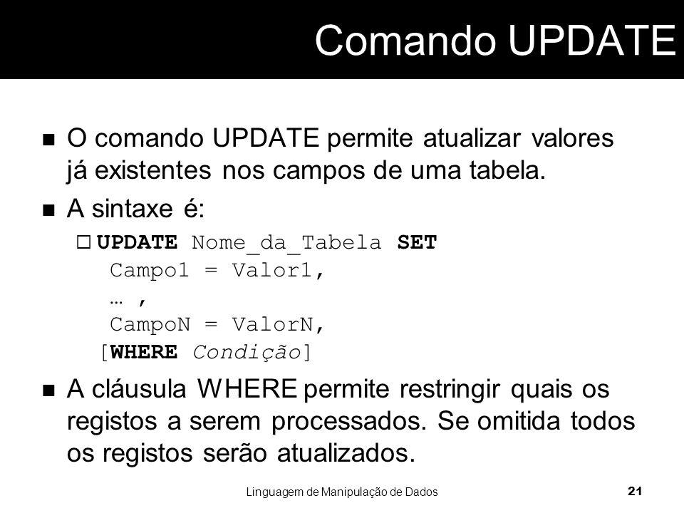 O comando UPDATE permite atualizar valores já existentes nos campos de uma tabela.