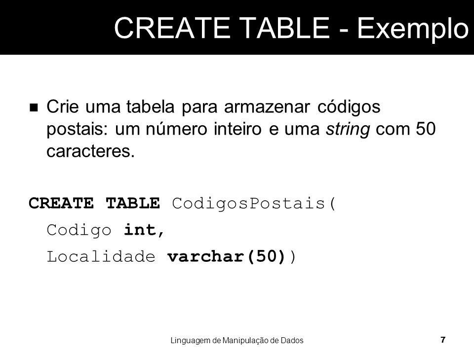 Na criação de uma tabela é ainda possível:  Especificar se uma coluna pode ou não admitir valores nulos (vazios).