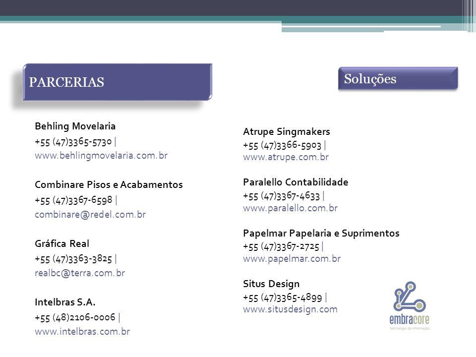 PARCERIAS Behling Movelaria +55 (47)3365-5730 | www.behlingmovelaria.com.br Combinare Pisos e Acabamentos +55 (47)3367-6598 | combinare@redel.com.br Gráfica Real +55 (47)3363-3825 | realbc@terra.com.br Intelbras S.A.