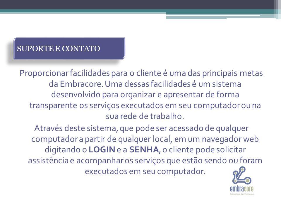 Proporcionar facilidades para o cliente é uma das principais metas da Embracore.