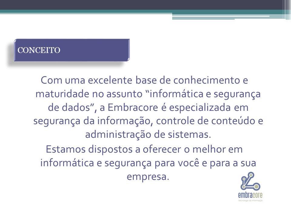 A Embracore oferece produtos selecionados, de procedência nacional e das melhores marcas.