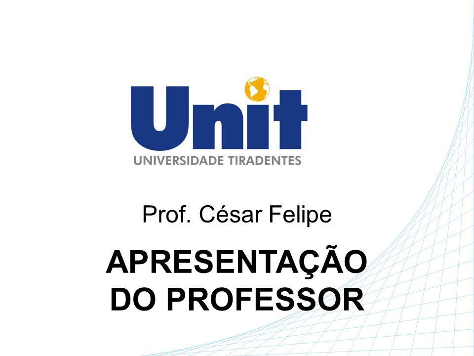 Prof. César Felipe APRESENTAÇÃO DO PROFESSOR
