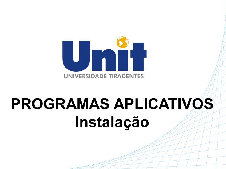 PROGRAMAS APLICATIVOS Instalação