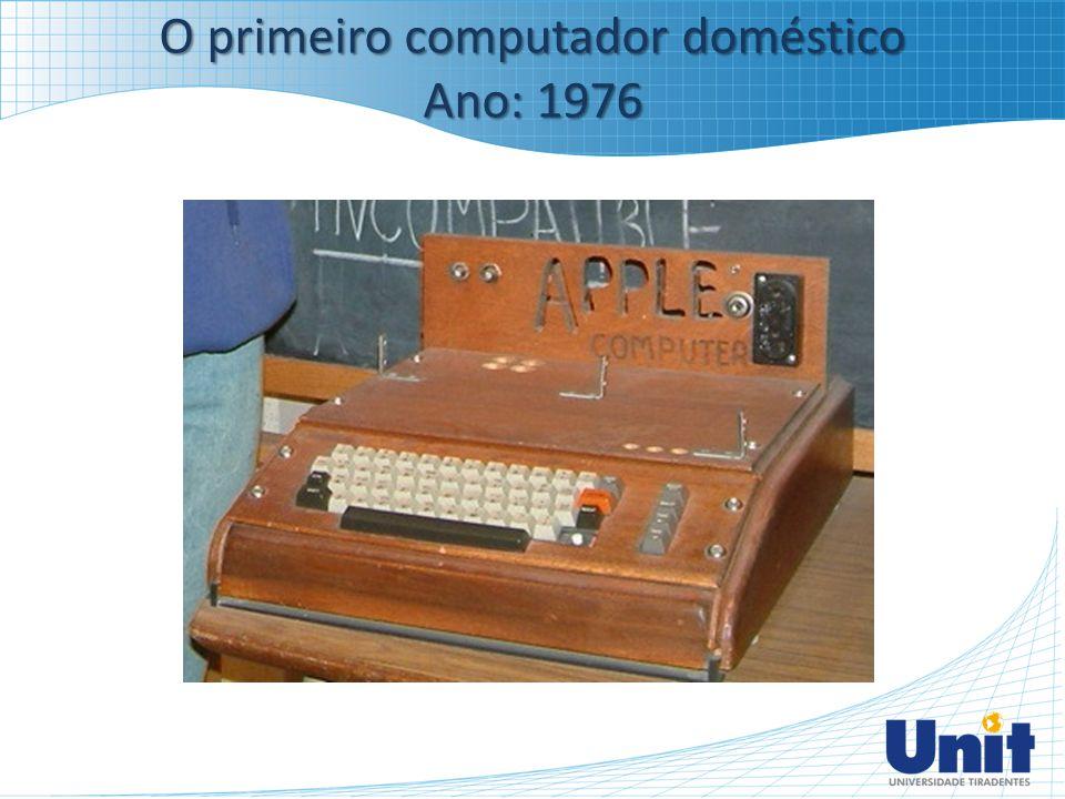 O primeiro computador doméstico Ano: 1976