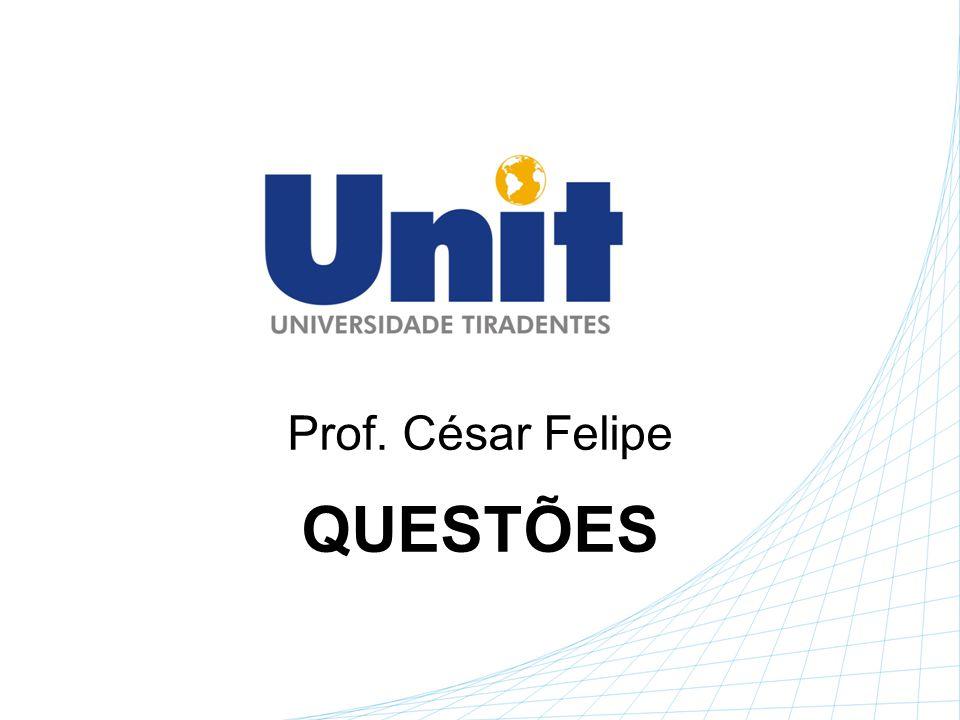 Prof. César Felipe QUESTÕES