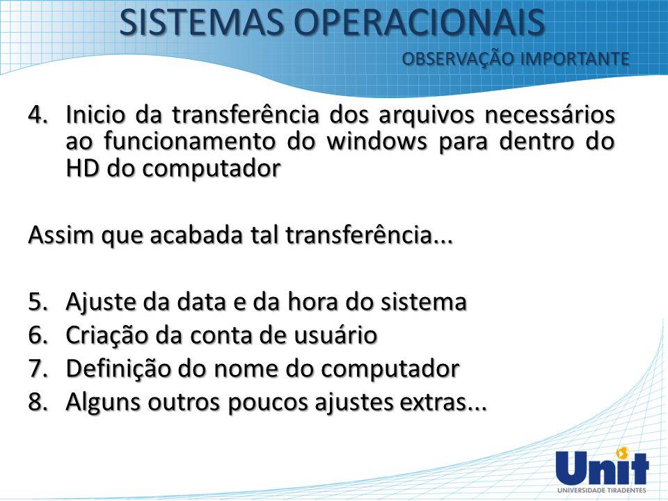 4.Inicio da transferência dos arquivos necessários ao funcionamento do windows para dentro do HD do computador Assim que acabada tal transferência...