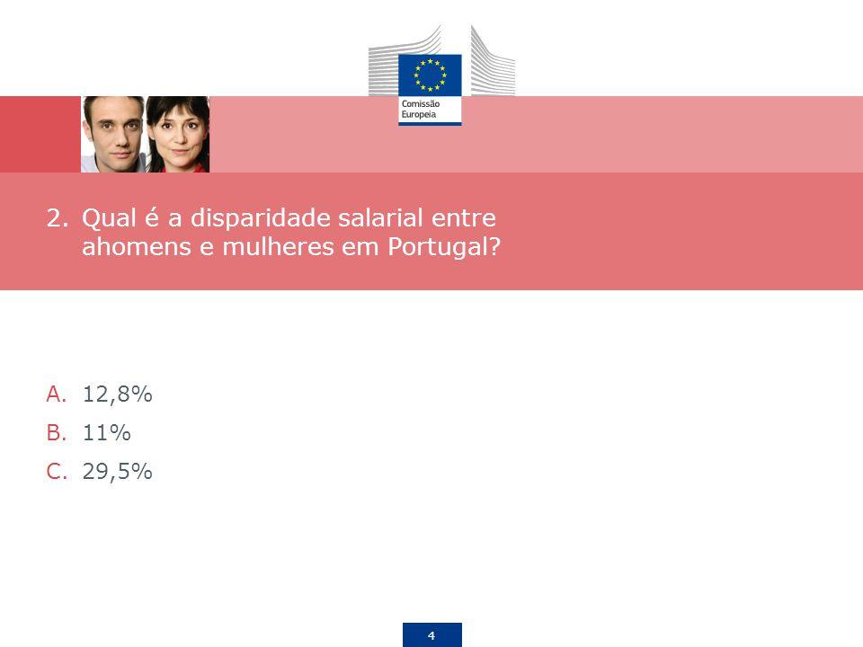 25 9.O que está a fazer a UE para acabar com as disparidades salariais entre homens e mulheres.