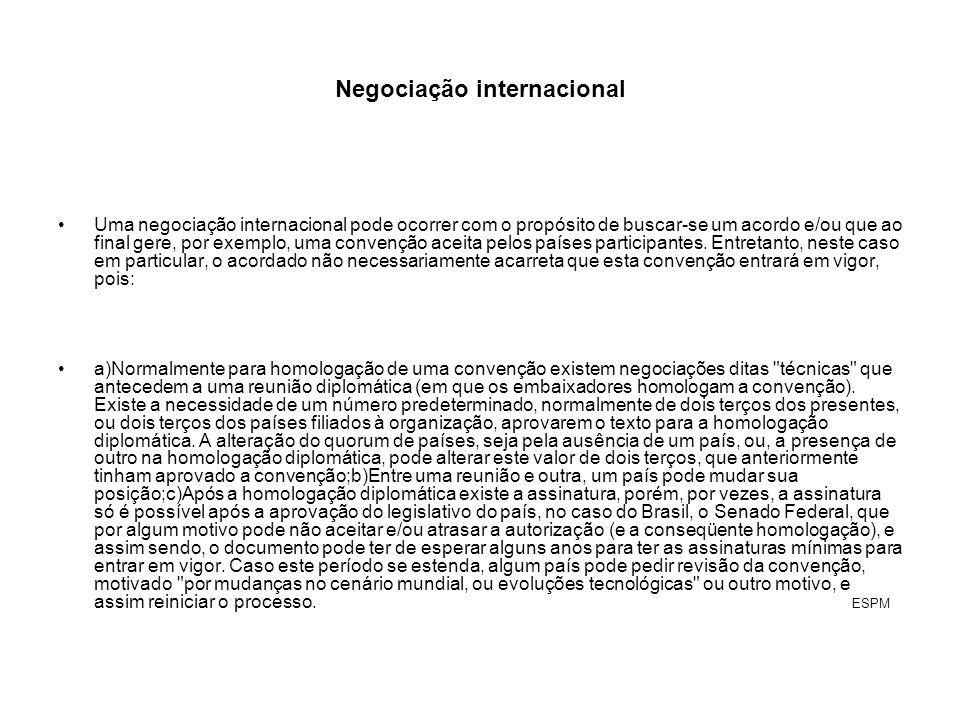 Negociação internacional Uma negociação internacional pode ocorrer com o propósito de buscar-se um acordo e/ou que ao final gere, por exemplo, uma convenção aceita pelos países participantes.