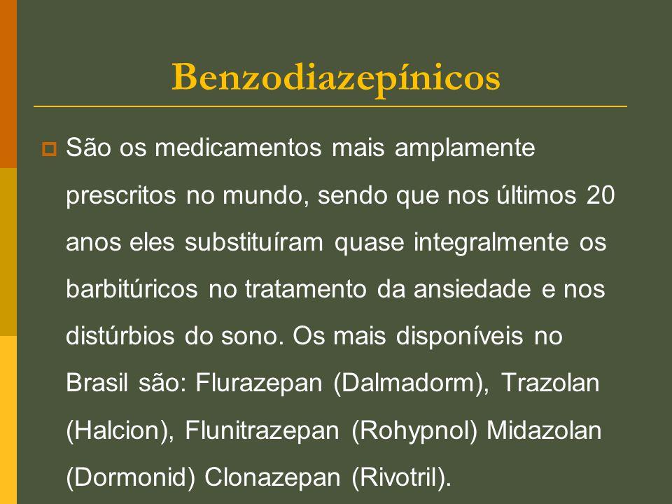 Benzodiazepínicos  São os medicamentos mais amplamente prescritos no mundo, sendo que nos últimos 20 anos eles substituíram quase integralmente os ba