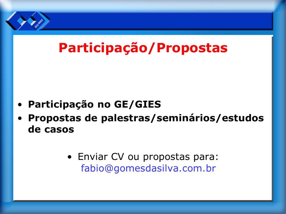 Participação/Propostas Participação no GE/GIES Propostas de palestras/seminários/estudos de casos Enviar CV ou propostas para: fabio@gomesdasilva.com.