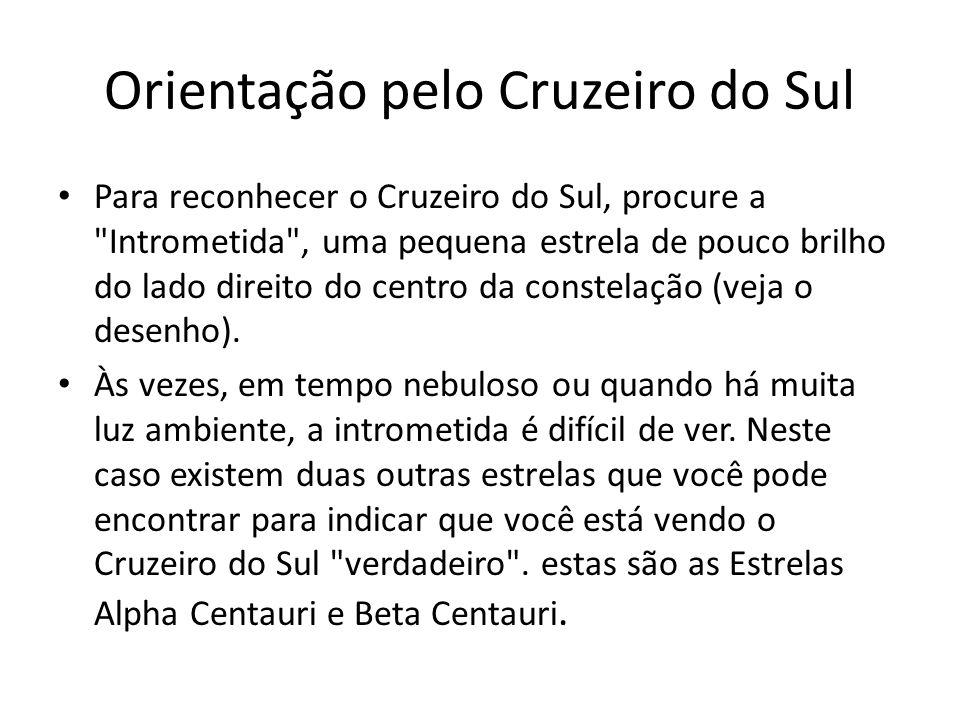 Orientação pelo Cruzeiro do Sul Para reconhecer o Cruzeiro do Sul, procure a