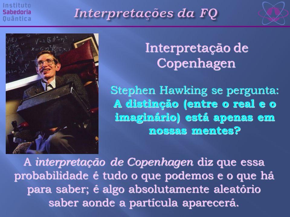 Stephen Hawking se pergunta: A distinção (entre o real e o imaginário) está apenas em nossas mentes.