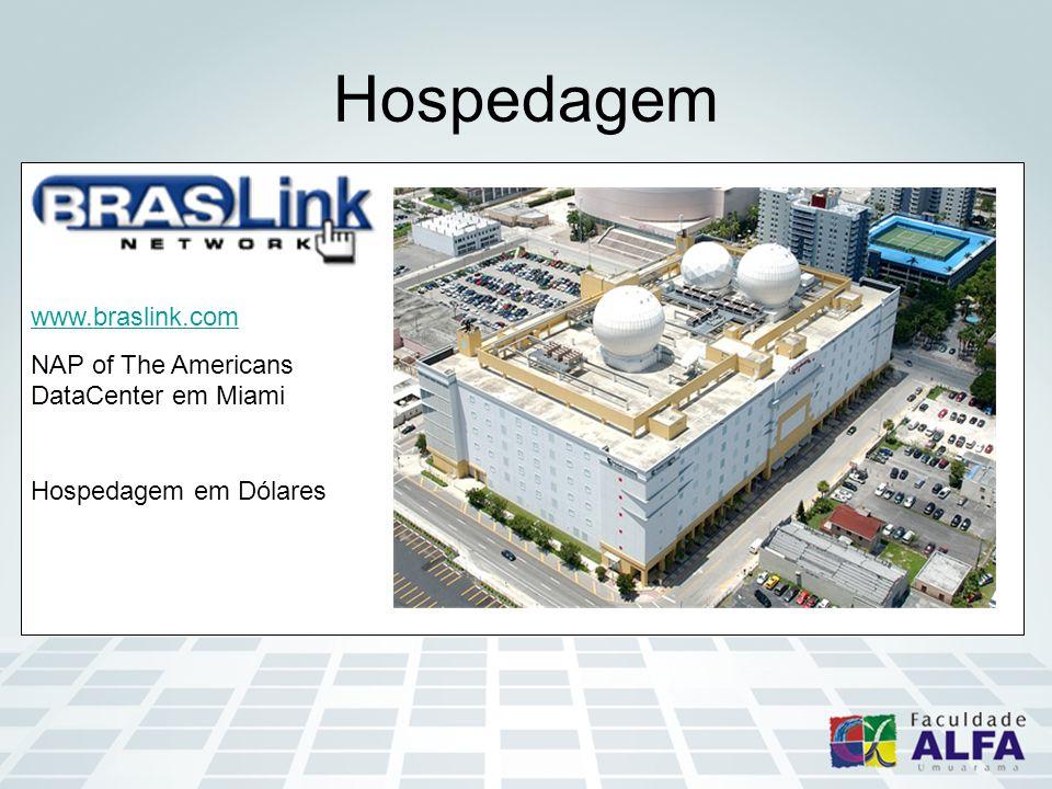 Hospedagem www.braslink.com NAP of The Americans DataCenter em Miami Hospedagem em Dólares