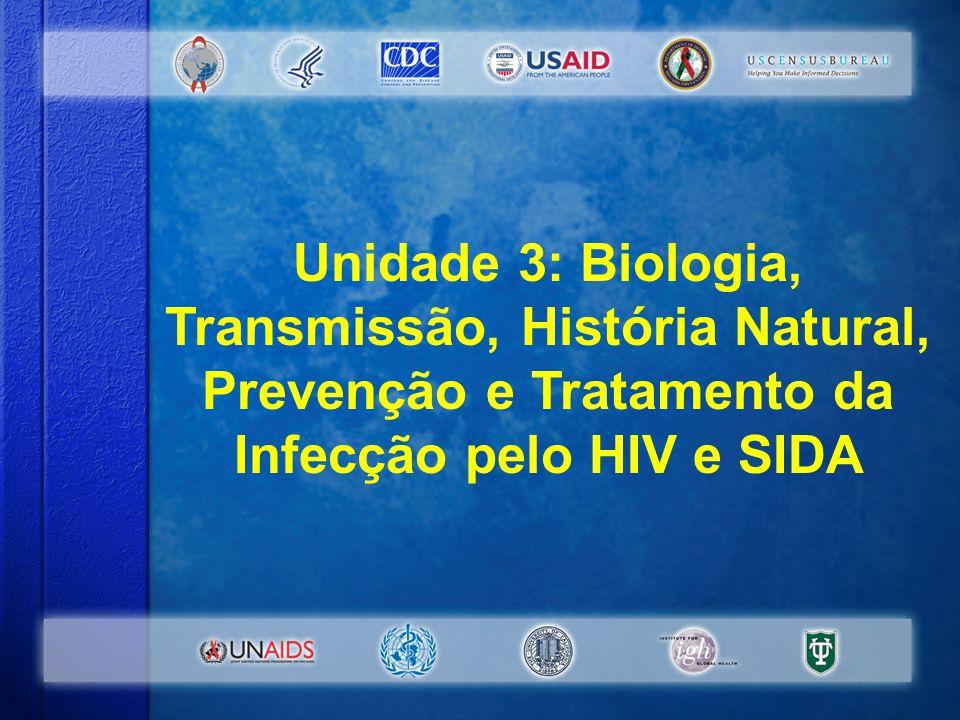 História Natural do HIV v Na África Subsahariana, o tempo médio entre a infecção pelo HIV e o desenvolvimento de SIDA é de 9 anos (sem tratamento) v Na África Subsahariana, o tempo de vida após o desenvolvimento do SIDA é menor que um ano (sem tratamento) v Poucas pessoas com HIV conseguem evitar sintomas e morte v Novos tratamentos ARV prolongaram consideravelmente a vida, reduzindo o número de doenças #1-3-12