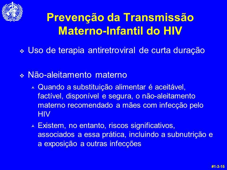 Prevenção da Transmissão Materno-Infantil do HIV v Uso de terapia antiretroviral de curta duração v Não-aleitamento materno © Quando a substituição al