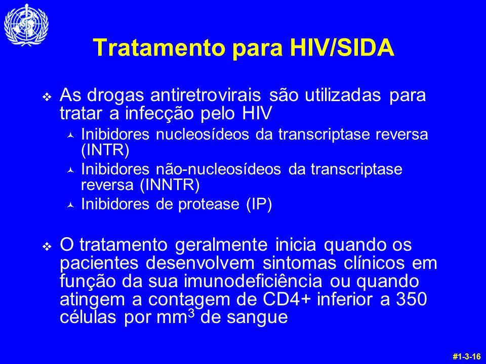Tratamento para HIV/SIDA v As drogas antiretrovirais são utilizadas para tratar a infecção pelo HIV © Inibidores nucleosídeos da transcriptase reversa