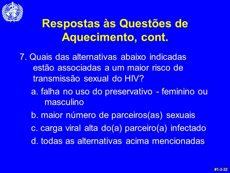 Respostas às Questões de Aquecimento, cont. 7. Quais das alternativas abaixo indicadas estão associadas a um maior risco de transmissão sexual do HIV?