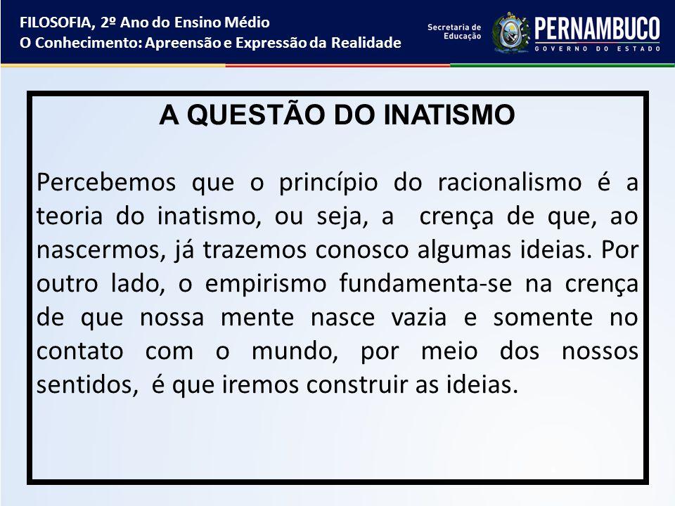 Outro filósofo que também defende a tese do inatismo é o francês René Descartes.