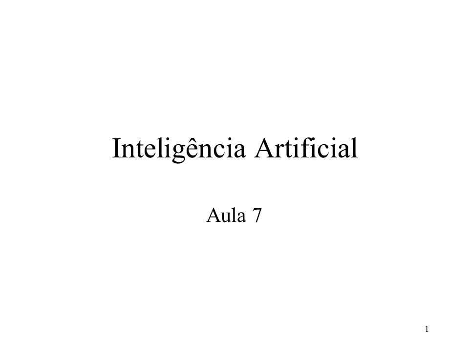 1 Inteligência Artificial Aula 7