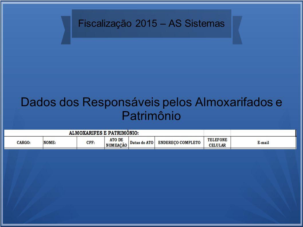 Fiscalização 2015 – AS Sistemas Dados dos Responsáveis pelos Almoxarifados e Patrimônio