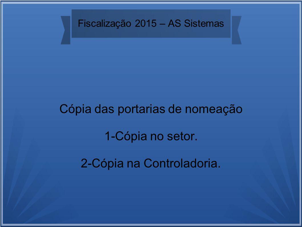 Fiscalização 2015 – AS Sistemas Cópia das portarias de nomeação 1-Cópia no setor.