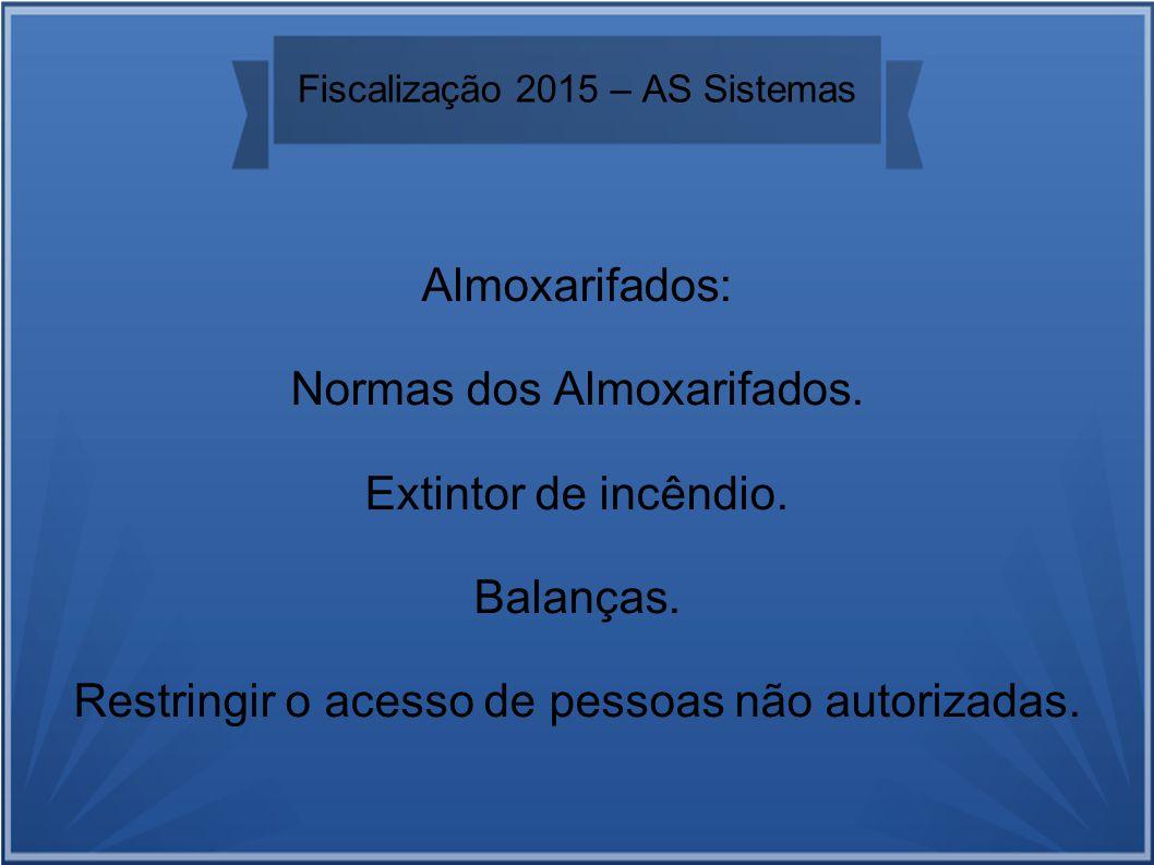 Fiscalização 2015 – AS Sistemas Almoxarifados: Normas dos Almoxarifados.