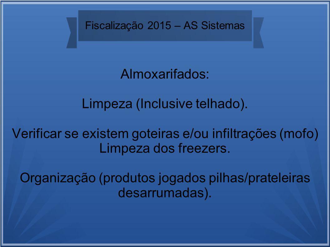 Fiscalização 2015 – AS Sistemas Almoxarifados: Limpeza (Inclusive telhado).