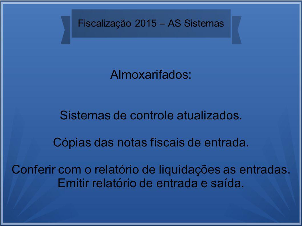 Fiscalização 2015 – AS Sistemas Almoxarifados: Sistemas de controle atualizados.