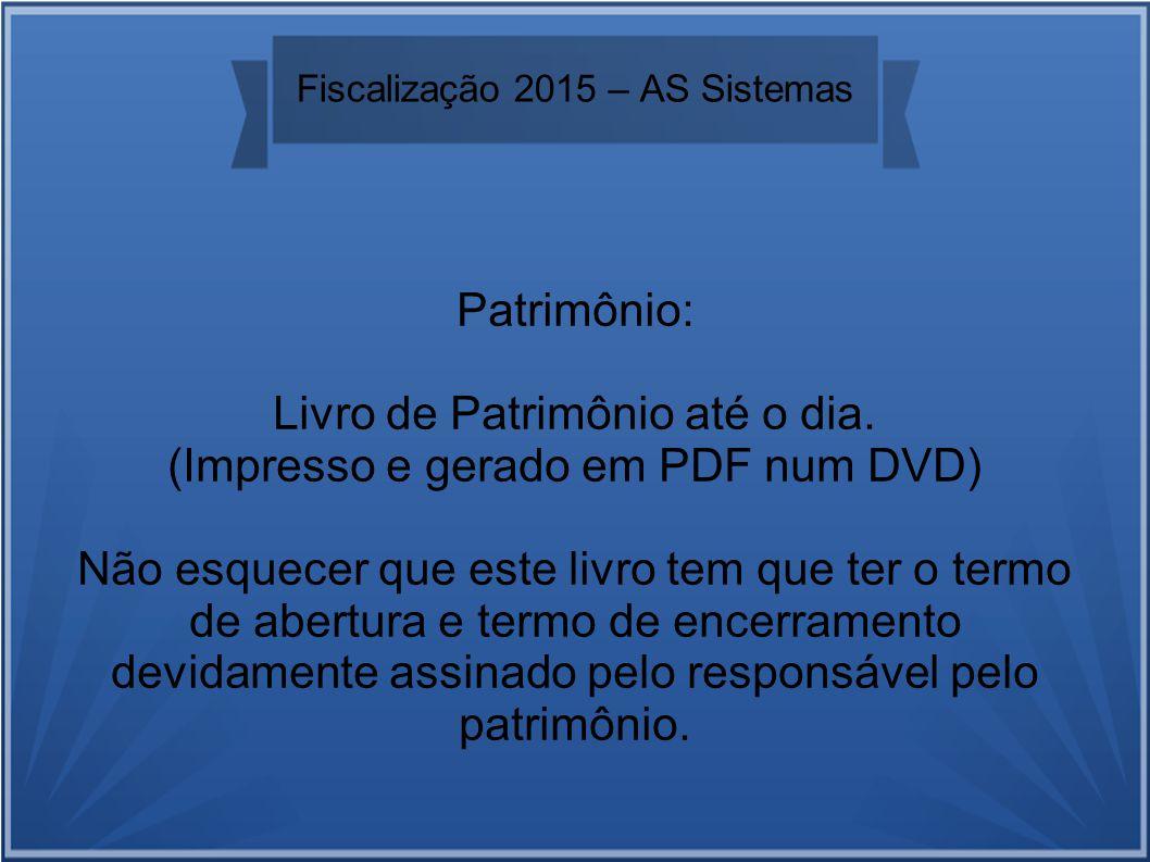 Fiscalização 2015 – AS Sistemas Patrimônio: Livro de Patrimônio até o dia.